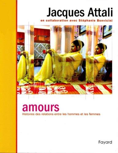 Amours. Histoire des relations entre les hommes et les femmes