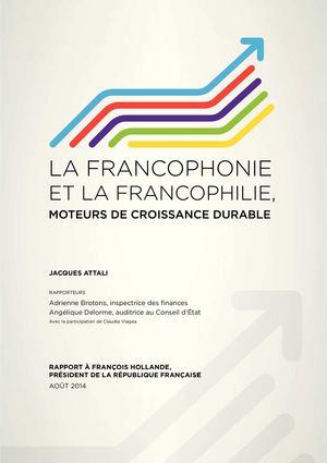 La francophonie et la francophilie, moteurs de croissance durable